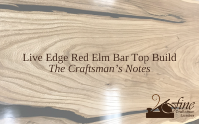 Live Edge Red Elm Bar Top Build – The Craftsman's Notes