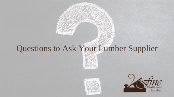 Buying Lumber? Ask These Questions!
