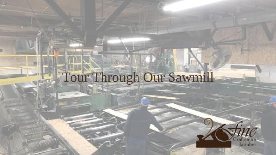 Tour through Our Sawmill