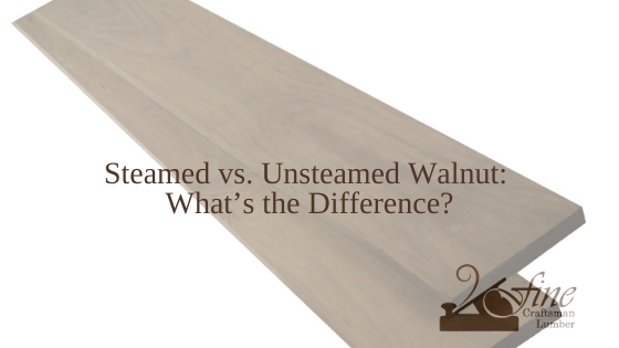 Steamed vs. Unsteamed Walnut: What's the Difference?